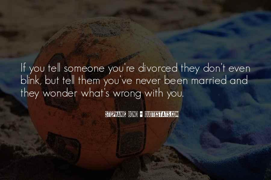 I Never Want To Get Married Quotes #133084