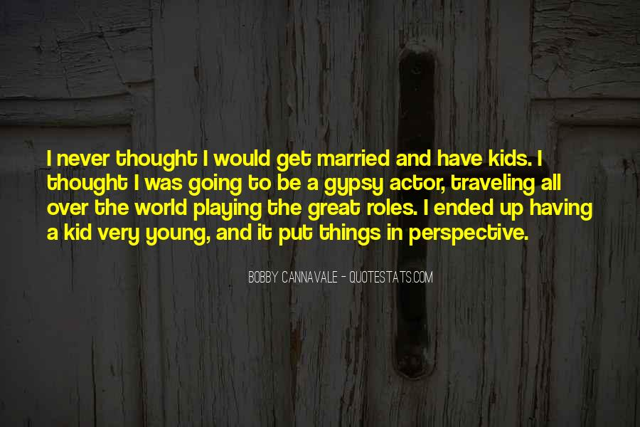 I Never Want To Get Married Quotes #15489
