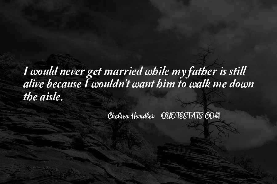 I Never Want To Get Married Quotes #160114