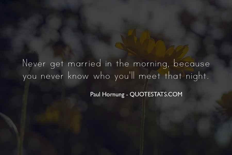 I Never Want To Get Married Quotes #166080