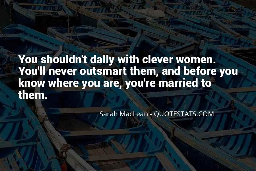 I Never Want To Get Married Quotes #204016
