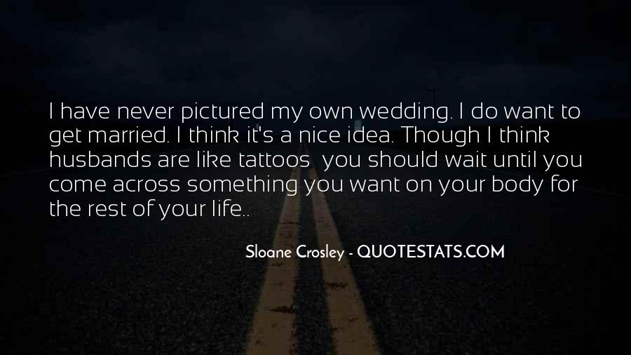 I Never Want To Get Married Quotes #493860