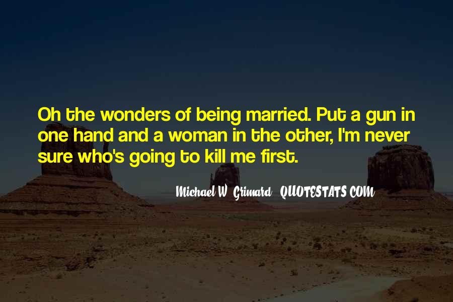 I Never Want To Get Married Quotes #50087