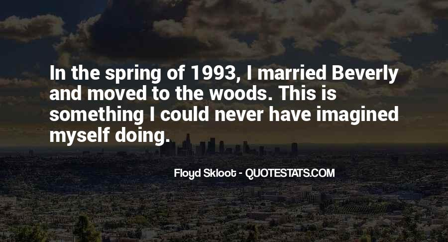 I Never Want To Get Married Quotes #64374