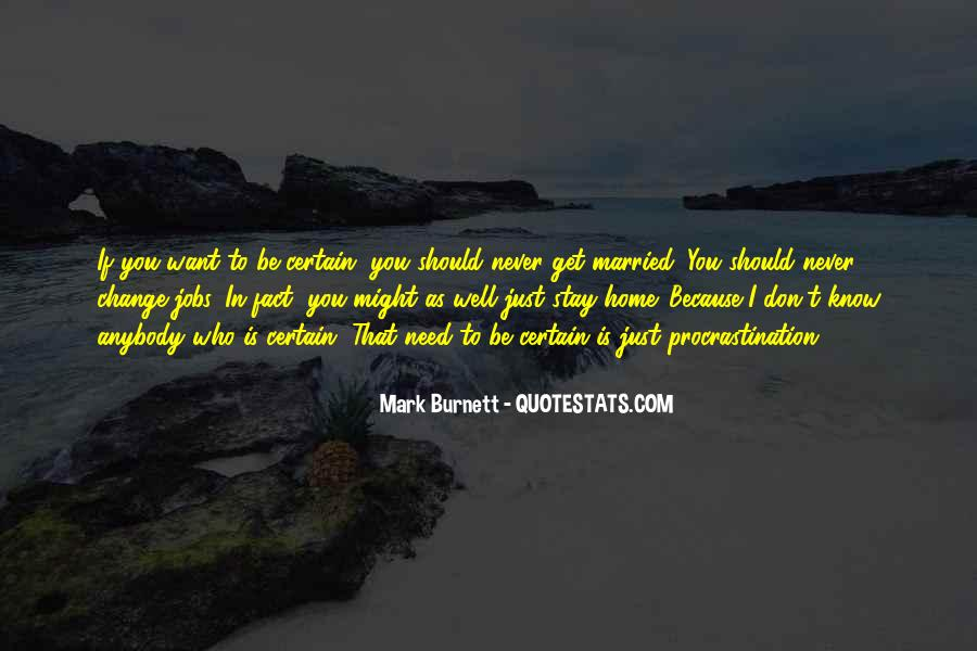 I Never Want To Get Married Quotes #745107
