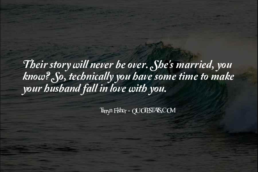 I Never Want To Get Married Quotes #77566