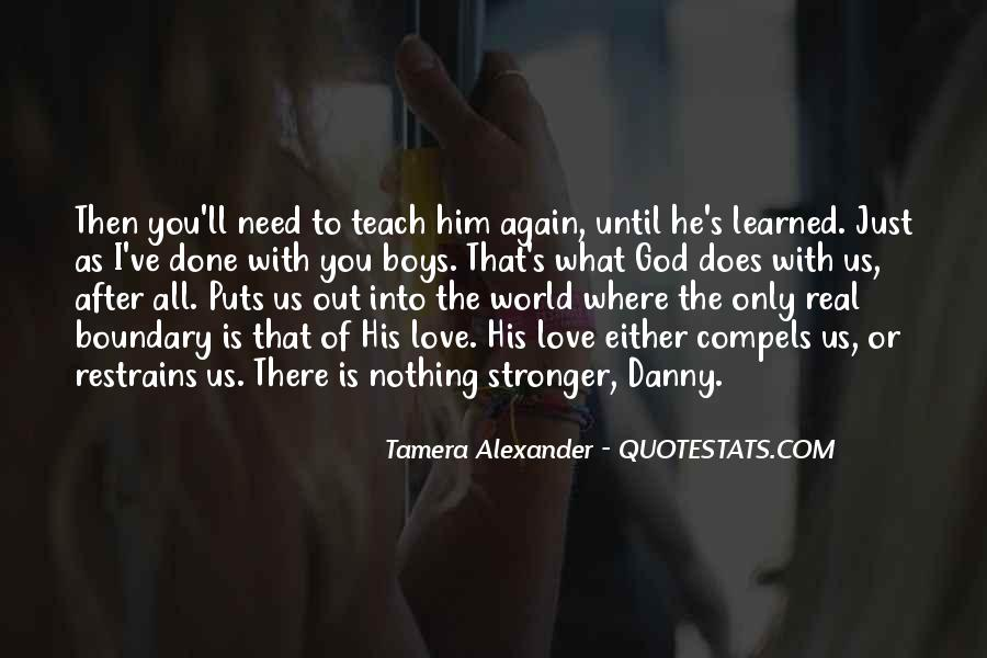 I Only Need Him Quotes #1435845