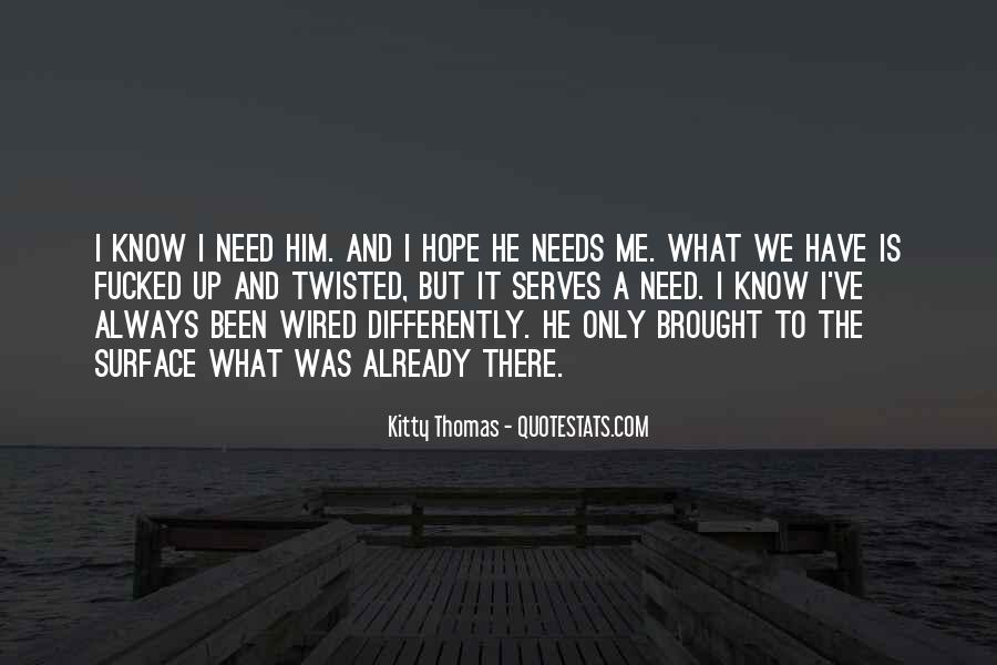 I Only Need Him Quotes #530583