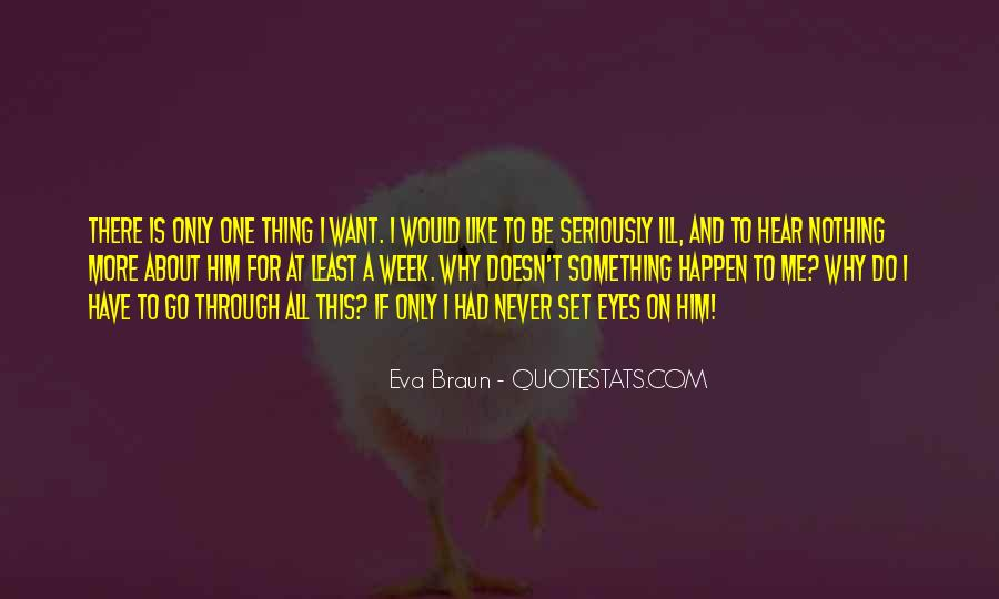I Only Want Him Quotes #462090