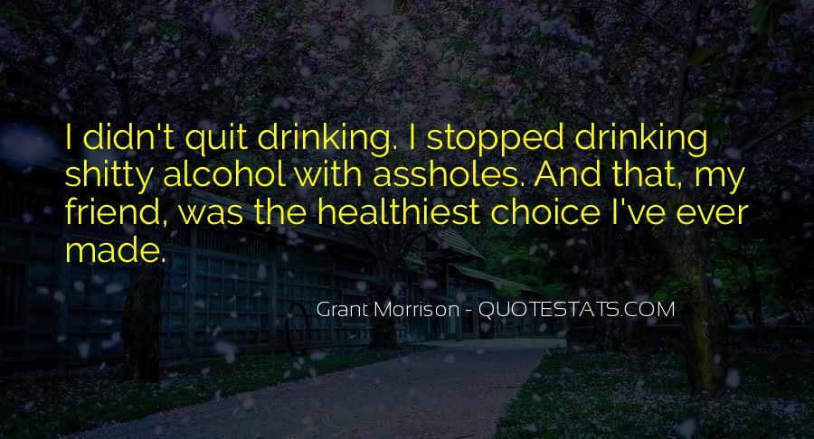 I Quit Alcohol Quotes #1467910