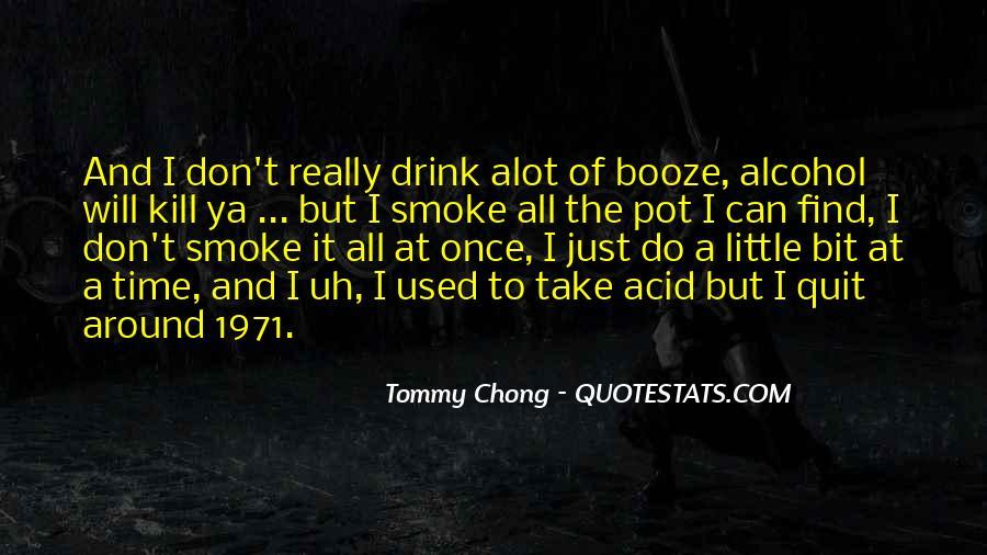I Quit Alcohol Quotes #1592634