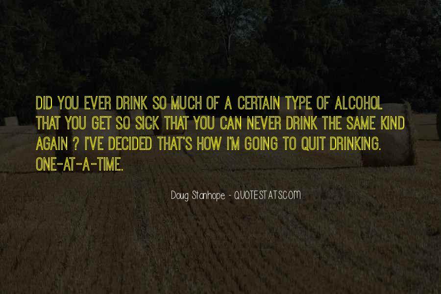 I Quit Alcohol Quotes #521680