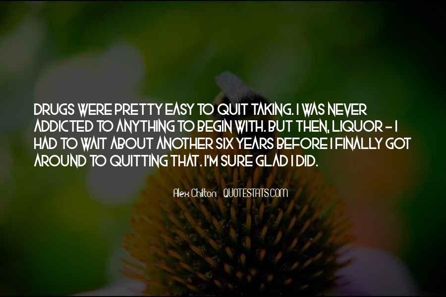 I Quit Drugs Quotes #1002272