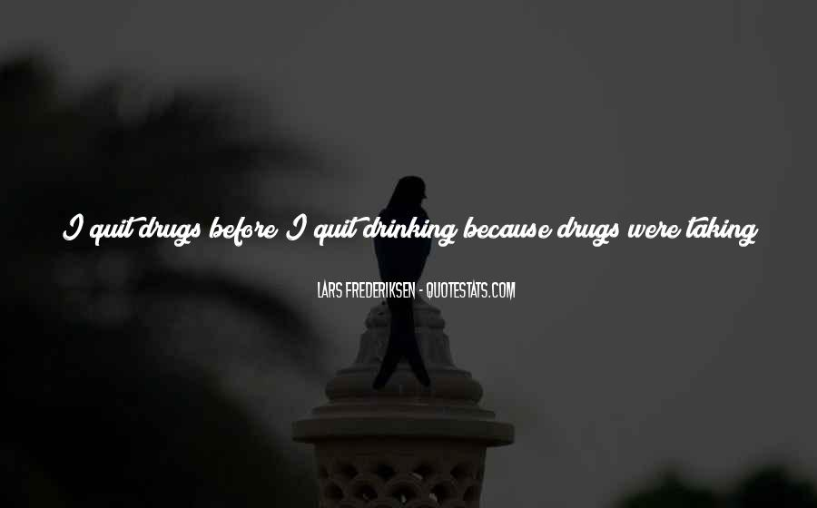 I Quit Drugs Quotes #564144