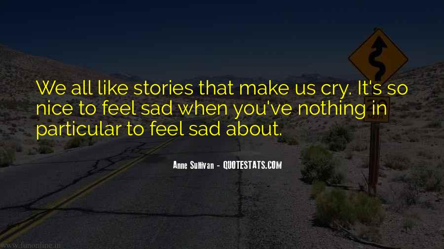 Quotes About Feel Sad #198413