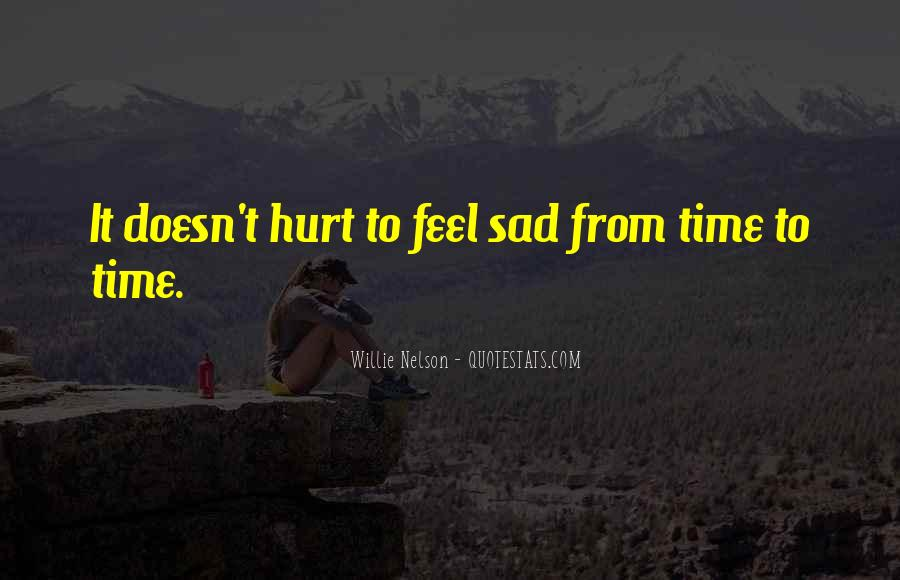 Quotes About Feel Sad #208613