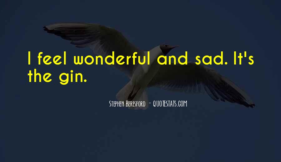 Quotes About Feel Sad #428861
