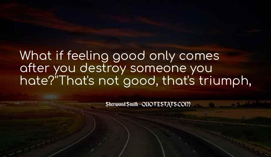 I Really Hate This Feeling Quotes #183880
