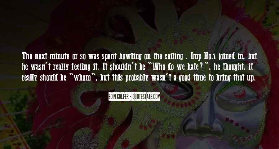 I Really Hate This Feeling Quotes #31382