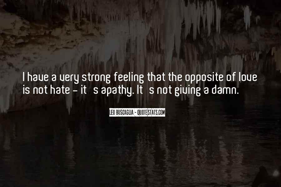 I Really Hate This Feeling Quotes #321188