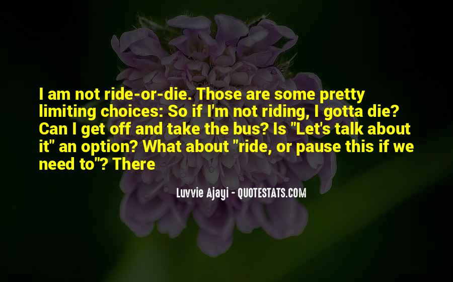 I Ride Or Die Quotes #1532920