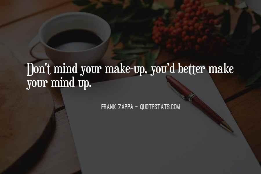 I Say What's On My Mind Quotes #4636