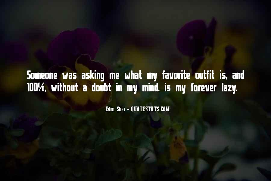 I Say What's On My Mind Quotes #774