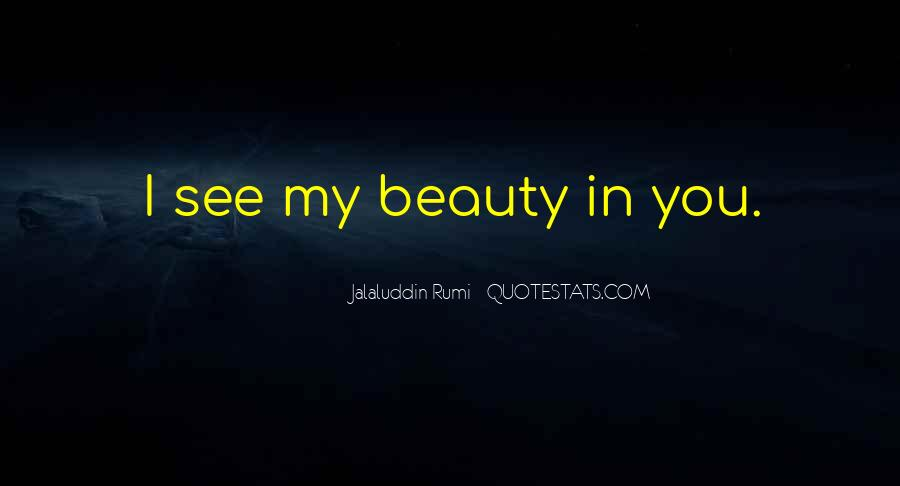 I See Beauty In You Quotes #391438