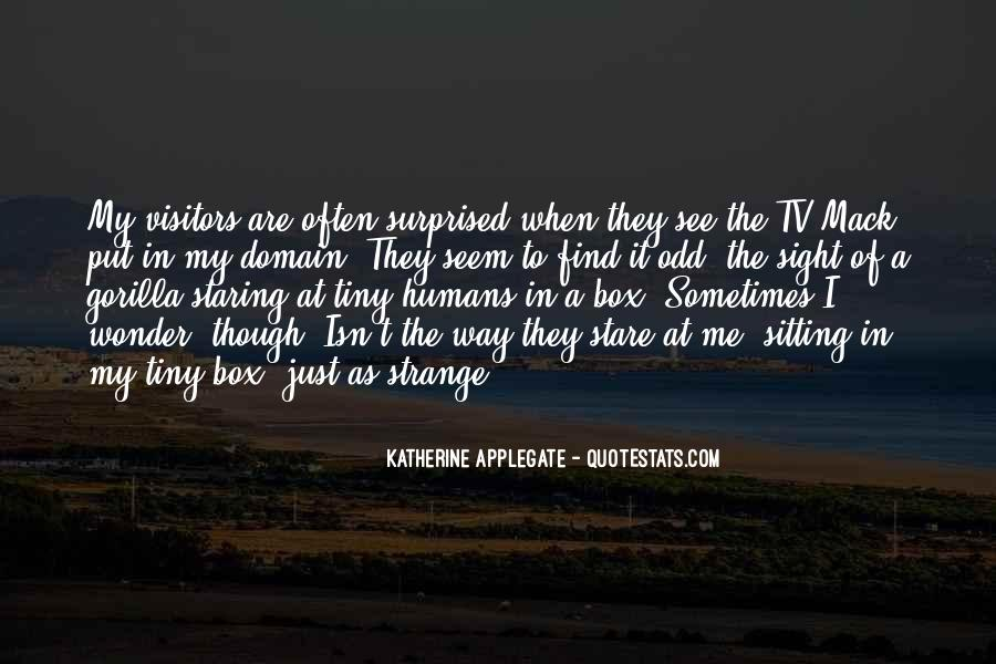 I See You Staring At Me Quotes #607622