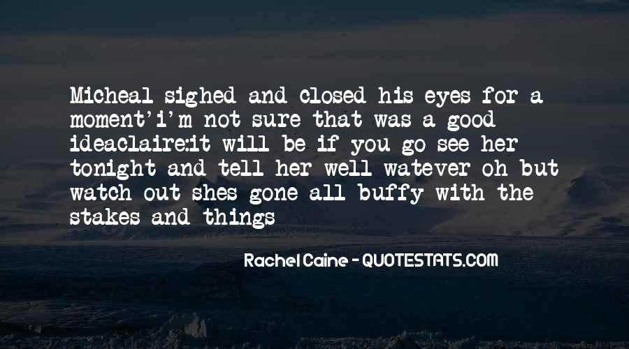 I See You With Her Quotes #1847421