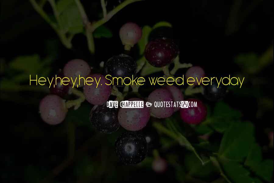 I Smoke Weed Everyday Quotes #1099143