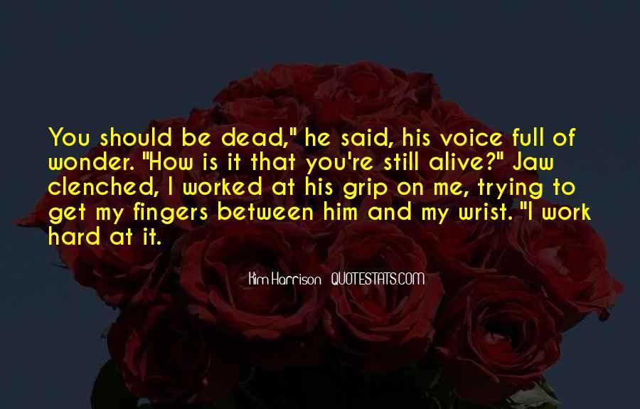 I Still Alive Quotes #222681