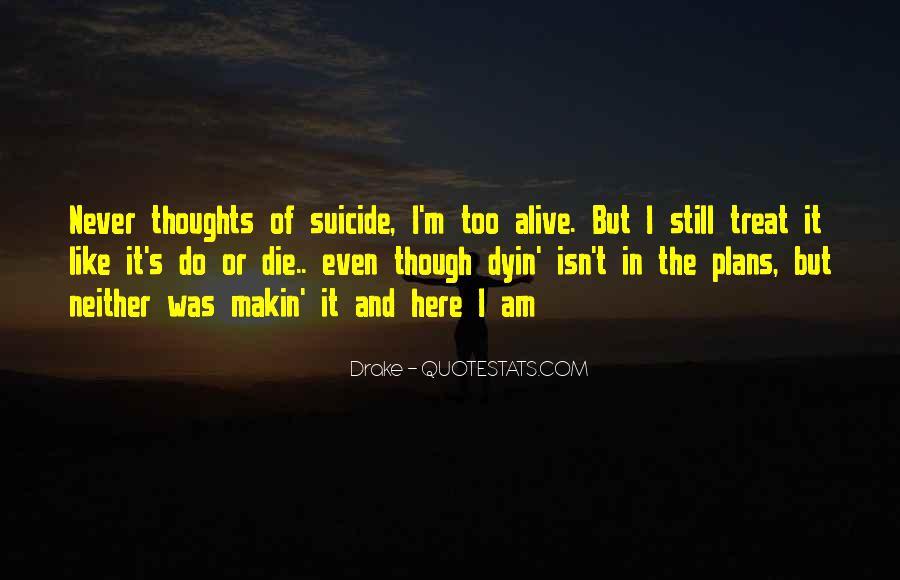 I Still Alive Quotes #376531