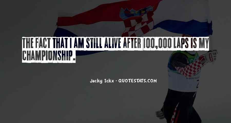 I Still Alive Quotes #378204