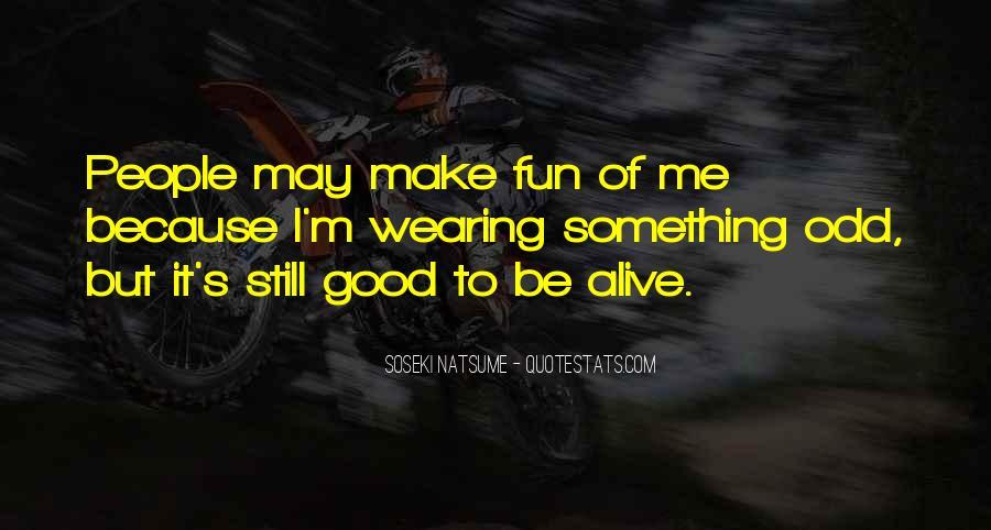 I Still Alive Quotes #410595