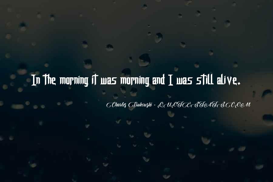 I Still Alive Quotes #433700