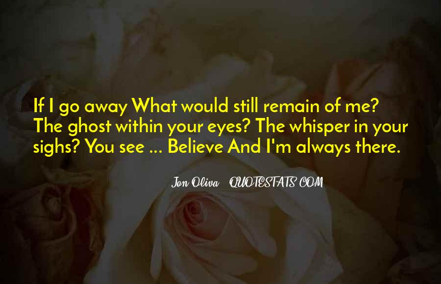 I Still Believe In Love Quotes #1418356