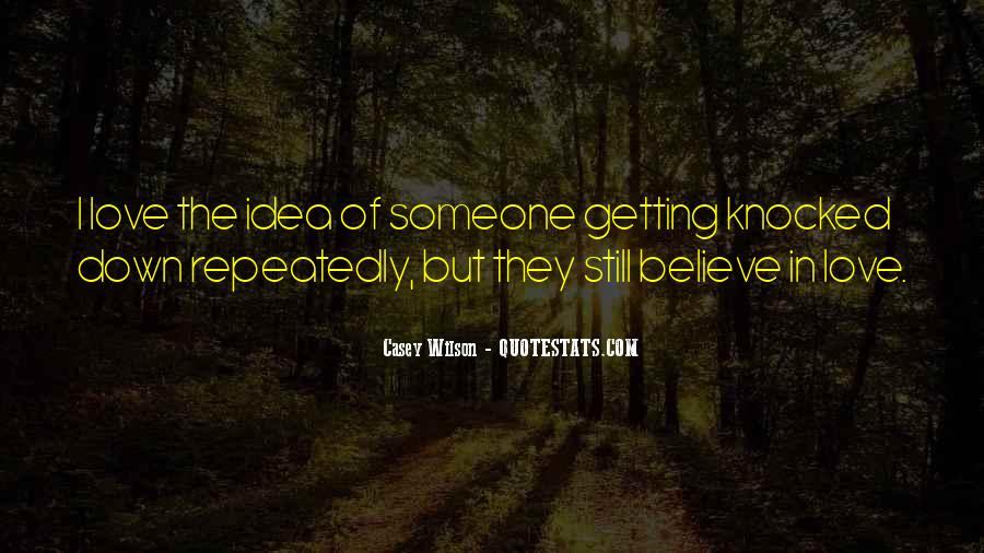 I Still Believe In Love Quotes #1821298