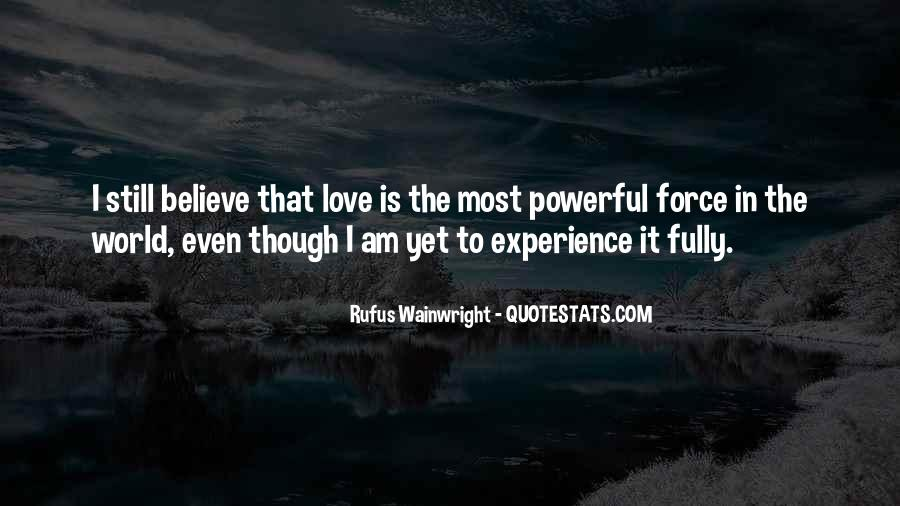 I Still Believe In Love Quotes #325327