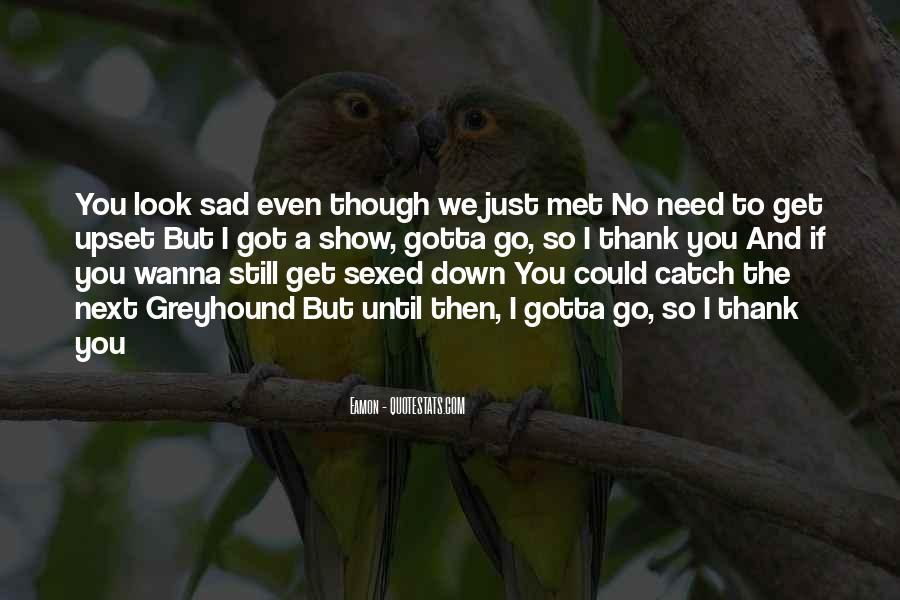 I Still Got You Quotes #620707