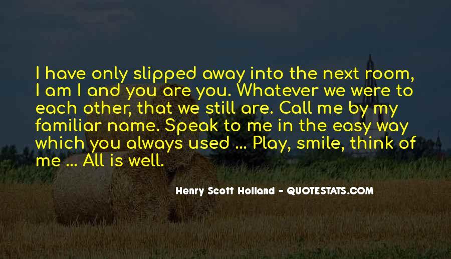I Still Smile Quotes #1309015