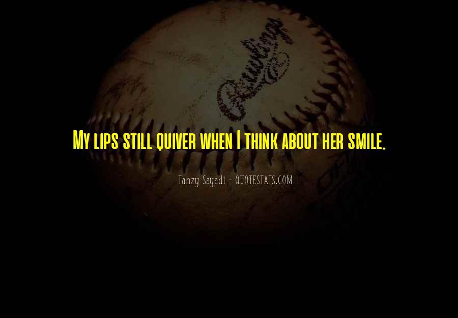 I Still Smile Quotes #1436325