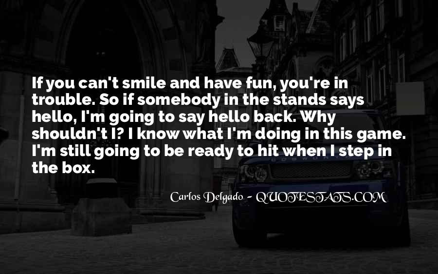 I Still Smile Quotes #1495504