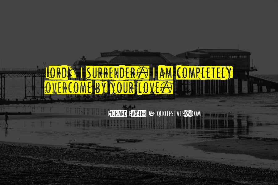 I Surrender Love Quotes #1505174