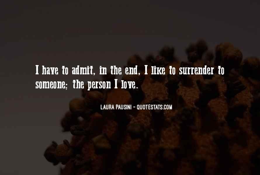 I Surrender Love Quotes #730915