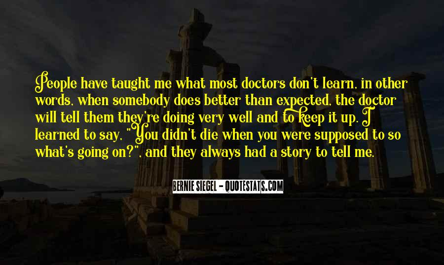 I Taught You Well Quotes #1019258