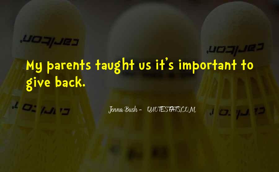 I Taught You Well Quotes #10404