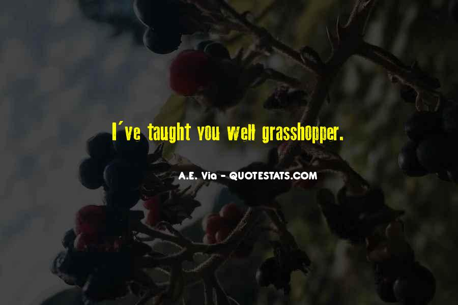 I Taught You Well Quotes #1240958