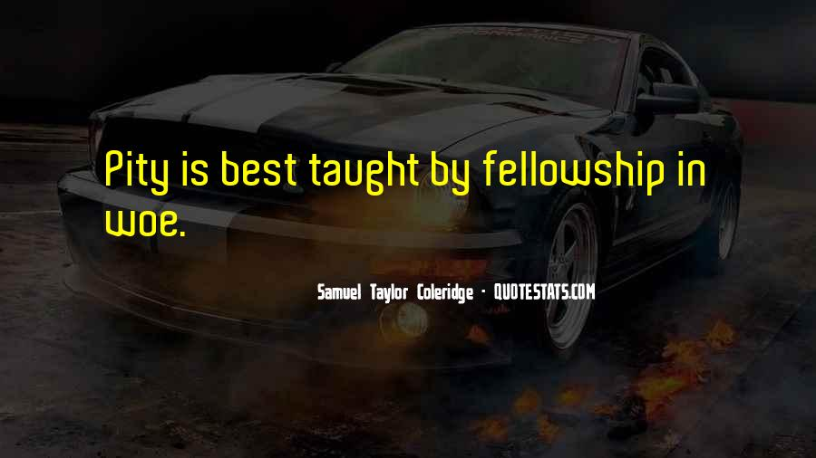 I Taught You Well Quotes #13448