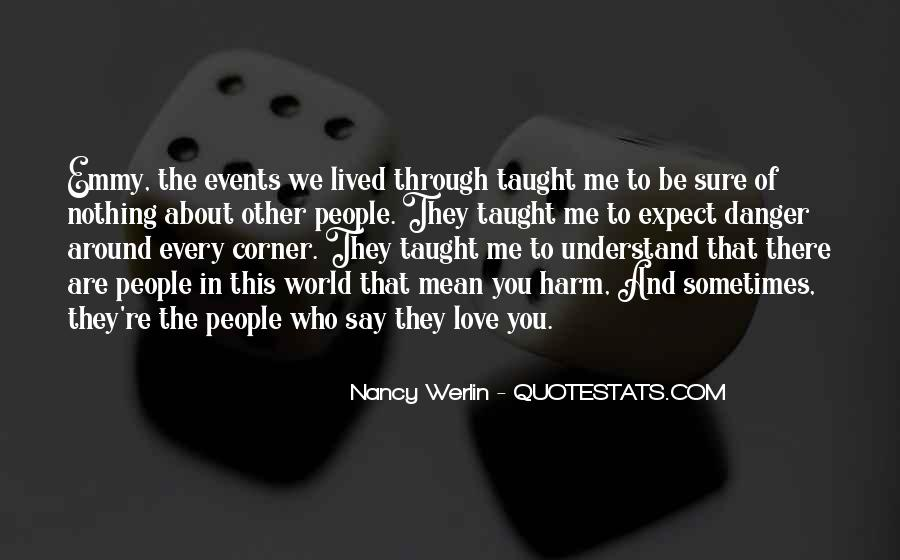I Taught You Well Quotes #1391